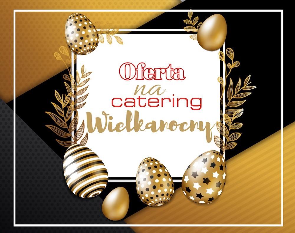 Oferta na catering Wielkanocny 2019