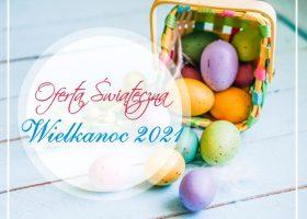 Oferta Świąteczna Wielkanoc 2021
